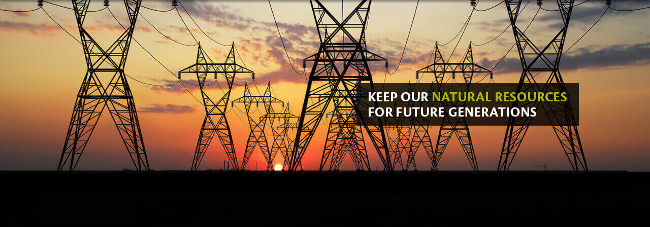 KEEP OUR NATURAL RESOURCES FOR FUTURE GENERATIONS